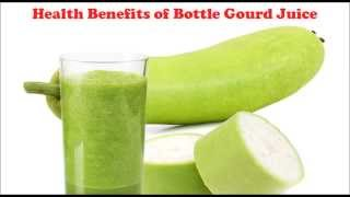 getlinkyoutube.com-Health Benefits of Bottle Gourd Juice | Lauki Juice for weight loss, High BP, Cholesterol