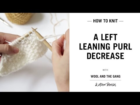 Left leaning Purl decrease