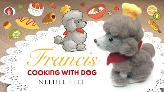 getlinkyoutube.com-DIY Needlefelt Poodle - Collaboration with Cooking With Dog!