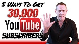 getlinkyoutube.com-Get YouTube Subscribers - 5 Ways How To Get 30,000 YouTube Subscriptions