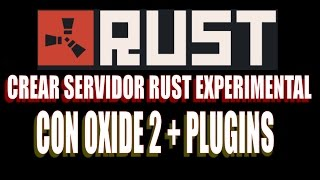 getlinkyoutube.com-Crear Server Rust Experimental con OXIDE2 y Plugins | TUTORIAL.
