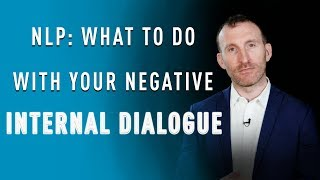 getlinkyoutube.com-NLP - What to do with your Negative Internal Dialogue