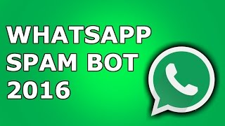 getlinkyoutube.com-Whatsapp Spambot Working 2016 [PATCHED]