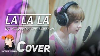 getlinkyoutube.com-La La La - Naughty Boy feat. Sam Smith cover by Jannine Weigel