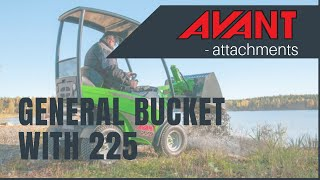General Bucket with Avant 225