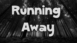 Running Away (Life Story)