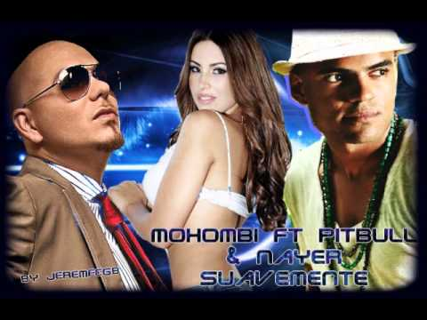 Nayer Ft. Pitbull & Mohombi Suavemente