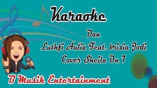 Karaoke Dan Luthfi Aulia Feat. Brisia Jodie Cover Sheila On Seven