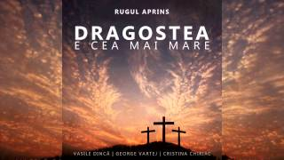 getlinkyoutube.com-Rugul Aprins - Doamne nu ma lasa ( 2015 )