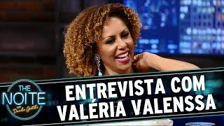 The Noite (15/04/15) - Entrevista com Valéria Valenssa