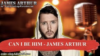 CAN I BE HIM -  JAMES ARTHUR Karaoke