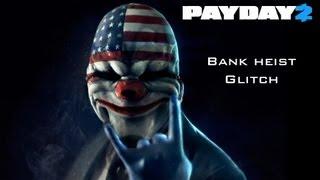 Payday 2 Bank Glitch