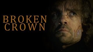 getlinkyoutube.com-Broken Crown | Tyrion Lannister