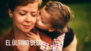 getlinkyoutube.com-El Ultimo Beso, Reflexiones diarias, Reflexiones de vida