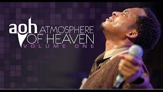 POUR INTO ME ATMOSPHERE OF HEAVEN  By EydelyWorshipLivingGodChannel