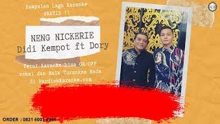 Karaoke tanpa vokal KANGEN NICKERIE - DIDI KEMPOT ft DORY HARSA
