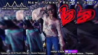 getlinkyoutube.com-MrR TonG on the mix , រលឹបស្រិចៗ នាយគ្រឿន , New Melody Funky , Best khmer remix 2018