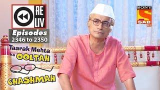Weekly Reliv | Taarak Mehta Ka Ooltah Chashmah |27th November to 1st December 2017 |Ep 2346 to 2350