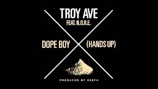 Troy Ave - Dope Boy (Hands Up) (ft. Noreaga)