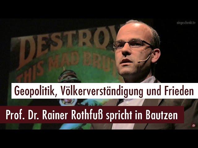 Geopolitik, Völkerverständigung und Frieden (Rainer Rothfuß)