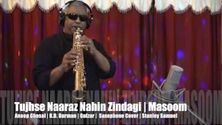 Tujhse Naaraz Nahi Zindagi   Masoom   Saxophone Instrumental Cover #206   Stanley Samuel   Singapore