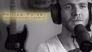 getlinkyoutube.com-Philipp Poisel - Liebe meines Lebens (Vocal + Piano Cover)
