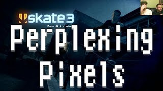 getlinkyoutube.com-Perplexing Pixels: Skate 3 (Xbox 360) (review/commentary) Ep72
