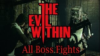 The Evil Within - All Bosses