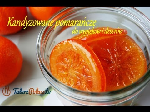 Kandyzowane pomarańcze do wypieków
