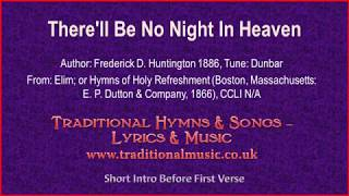 There'll Be No Night In Heaven - Old Hymn Lyrics & Music