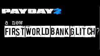 getlinkyoutube.com-(PARTLY PATCHED) Payday 2 - A new First World Bank Glitch?