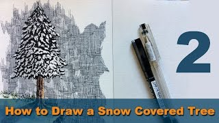 getlinkyoutube.com-How to Draw a Snow Covered Tree   Pen & Ink Process #2