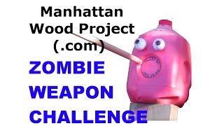 getlinkyoutube.com-50 - Zombie Weapon Challenge - Manhattan Wood Project