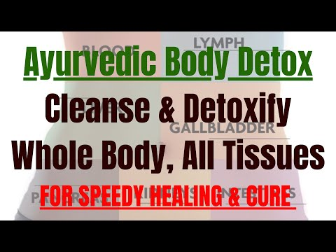 How to Detoxify Body and Have Deep Tissue Cleanse Using Safe Ayurvedic Herbs