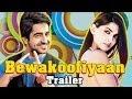 Bewakoofiyan Official Trailer ft Ayushmann & Sonam Kapoor RELEASES
