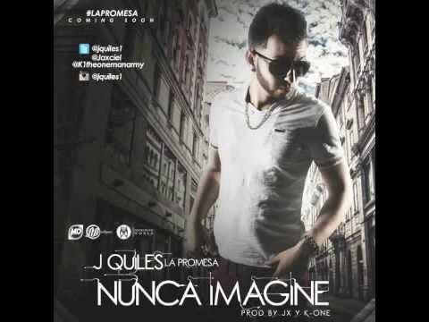 J Quiles- Nunca Imagine