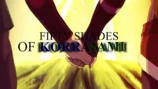 FIFTY SHADES OF KORRASAMI (Crazy In Love)