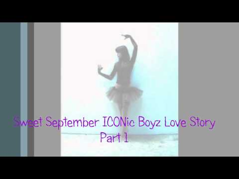 Sweet September Part 1 ICONic Boyz Love Story