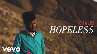 Khalid - Hopeless (Audio)