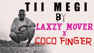 Tii Megi by Laxzy Mover X Coco FInger width=