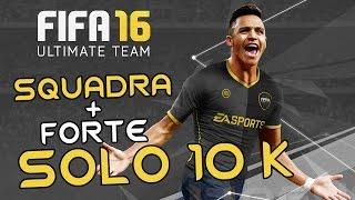 getlinkyoutube.com-FIFA 16 - FUT SQUADRA PIU' FORTE ECONOMICA 10k