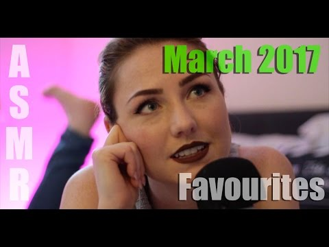ASMR - March 2017 Monthly Favourites