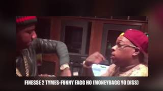 FINESSE 2 TYMES-FUNNY FAGG HO (MONEYBAGG YO DISS)