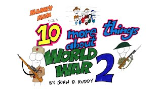 10 More Things about WW2