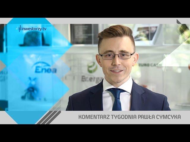 Paweł Cymcyk, #32 KOMENTARZ TYGODNIA (12.08.2016)