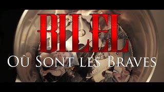 Bilel - Où Sont Les Braves
