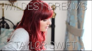 Wildest Dreams Taylor Swift Cover