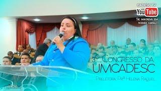 getlinkyoutube.com-Pra. Helena Raquel - 3º Congresso da UMCADESC