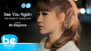 See You Again - Wiz Khalifa Ft. Charlie Puth | Furious 7 Soundtrack | Covered By Be Elegance