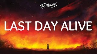 The Chainsmokers - Last Day Alive (Lyrics) ft. Florida Georgia Line